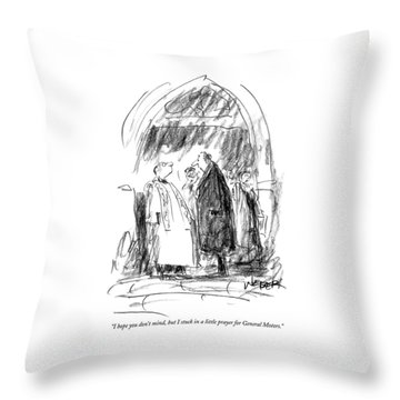 I Hope You Don't Mind Throw Pillow