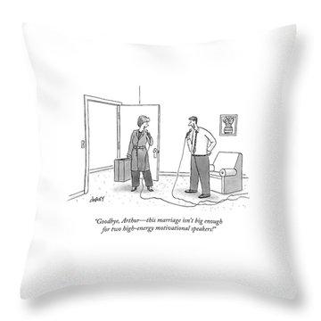 Goodbye, Arthur - This Marriage Isn't Big Enough Throw Pillow