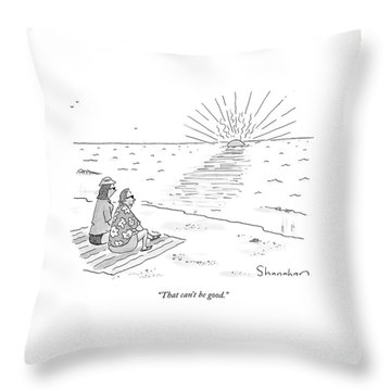 That Can't Be Good Throw Pillow