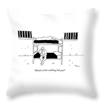 Would A Little Cuddling Kill You? Throw Pillow