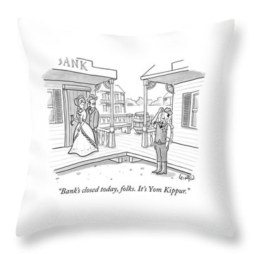 Bank's Closed Today Throw Pillow