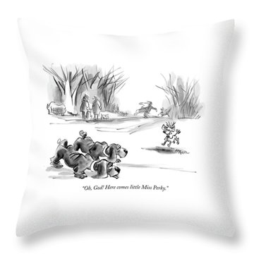 Oh, God! Here Comes Little Miss Perky Throw Pillow