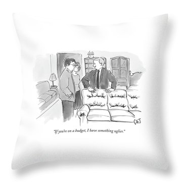If You're On A Budget Throw Pillow