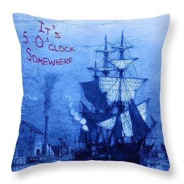 It's 5 O'clock Somewhere Throw Pillow by John Stephens