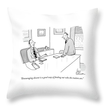 Encouraging Dissent Is A Good Way Of Finding Throw Pillow
