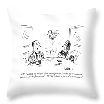 Ok, Cynthia, I'll Tell You About My Hopes Throw Pillow