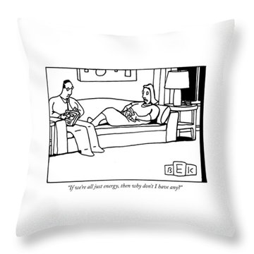 If We're All Just Energy Throw Pillow