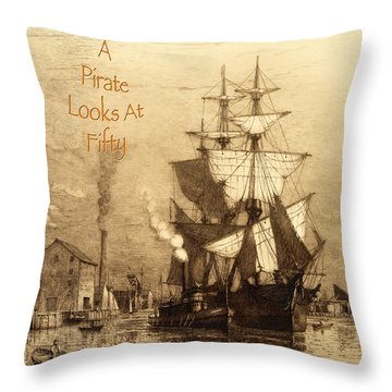 A Pirate Looks At Fifty Throw Pillow