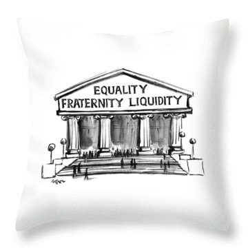 Equality, Fraternity, Liquidity Throw Pillow