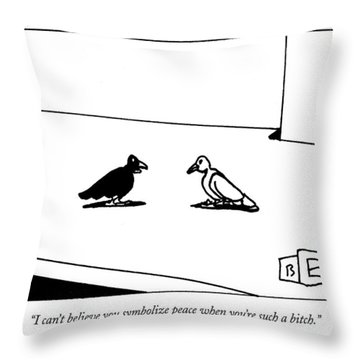 I Can't Believe You Symbolize Peace When You're Throw Pillow