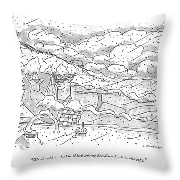 We Should Probably Think About Heading Back Throw Pillow