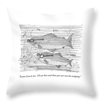 Leave Lou To Me.  I'll Eat Throw Pillow