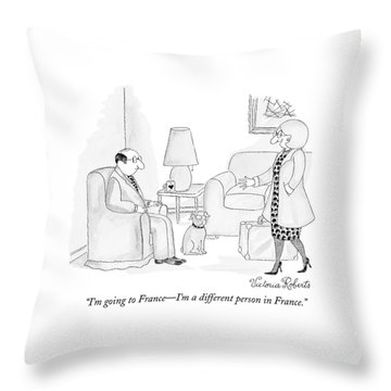 I'm Going To France - I'm A Different Person Throw Pillow