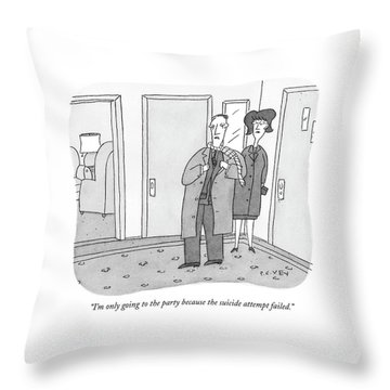 I'm Only Going To The Party Because The Suicide Throw Pillow