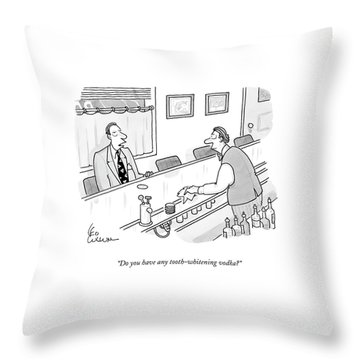 Do You Have Any Tooth-whitening Vodka? Throw Pillow