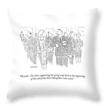 Oh Yeah - I've Been Supporting Her Going Way Back Throw Pillow