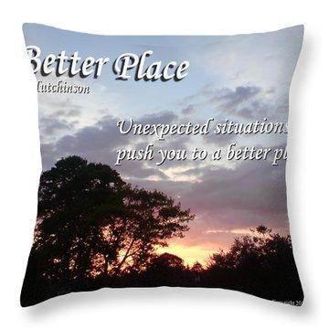 A Better Place Throw Pillow