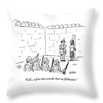 A Few Last Words But No Filibuster Throw Pillow