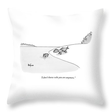 A Fish In Water Talks To Another Fish Which Throw Pillow