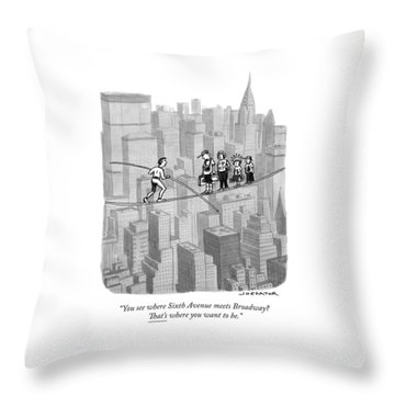 You See Where Sixth Avenue Meets Broadway Throw Pillow