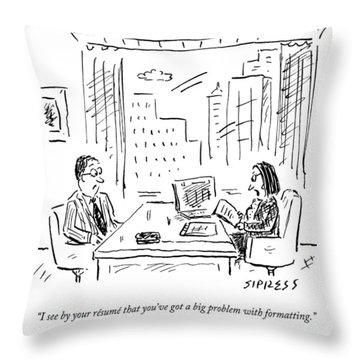 A Job Interviewer Says To A Job Applicant Throw Pillow