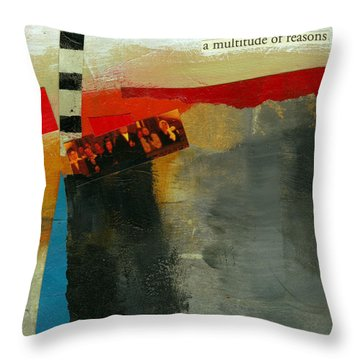 A Multitude Of Reasons Throw Pillow by Jane Davies