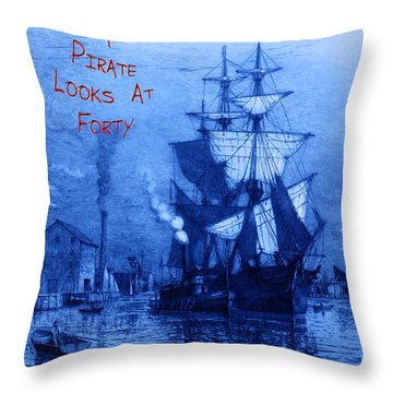 A Pirate Looks At Forty Throw Pillow