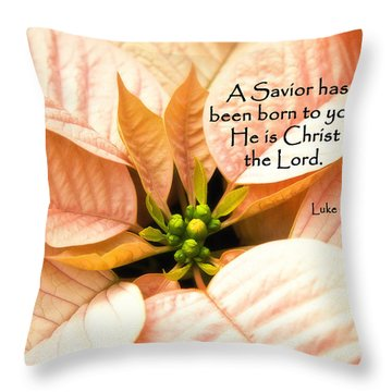 A Savior Has Been Born To You He Is Christ The Lord Throw Pillow