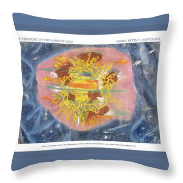 A Thought In The Mind Of God Throw Pillow by Kevin Montague
