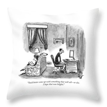 A Wife Says To A Depressed Looking Throw Pillow
