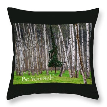 Above All Else Be Yourself Throw Pillow