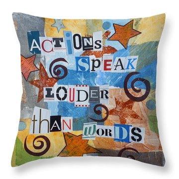 Actions Speak Louder Than Words Throw Pillow