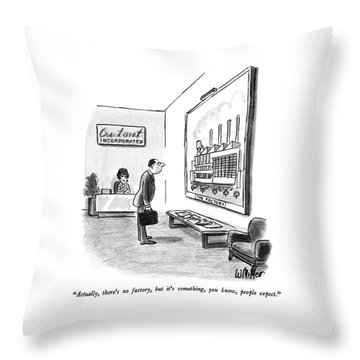 Actually, There's No Factory, But It's Something Throw Pillow