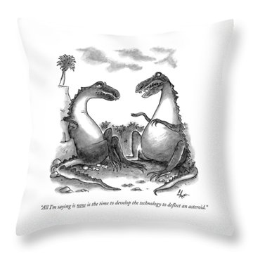 All I'm Saying Is Now Is The Time To Develop  Throw Pillow