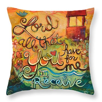 All That You Have For Me Throw Pillow