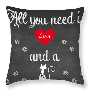 Throw Pillow featuring the digital art All You Need Is Love And A Cat - Quote by Art Photography