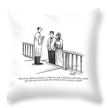 And Do You, Rebecca, Promise To Make Love Only Throw Pillow