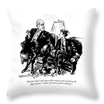 And For God's Sake Stay As Far Away Throw Pillow