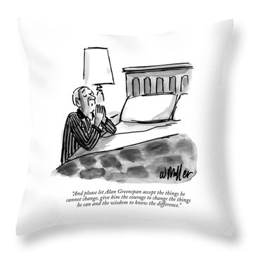 And Please Let Alan Greenspan Accept The Things Throw Pillow