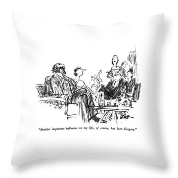 Another Important Influence In My Life Throw Pillow