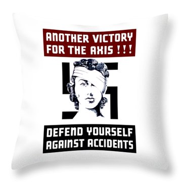 Another Victory For The Axis Defend Yourself Against Accidents Throw Pillow by War Is Hell Store