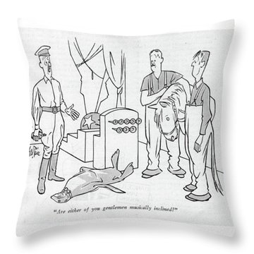 Are Either Of You Gentlemen Musically Inclined? Throw Pillow