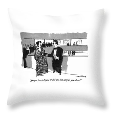 Are You In A Miyake Or Did You Just Sleep Throw Pillow
