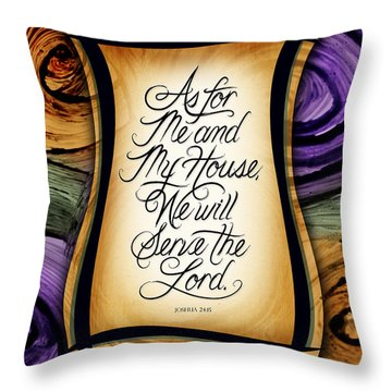 As For Me And My House Throw Pillow
