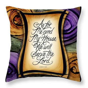 Throw Pillow featuring the mixed media As For Me And My House by Shevon Johnson