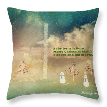 Throw Pillow featuring the digital art Baby Jesus Is Born by Sherri  Of Palm Springs