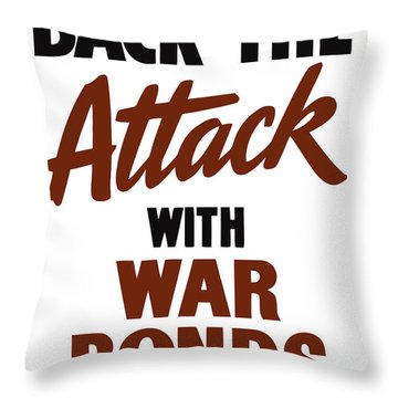 Back The Attack With War Bonds  Throw Pillow