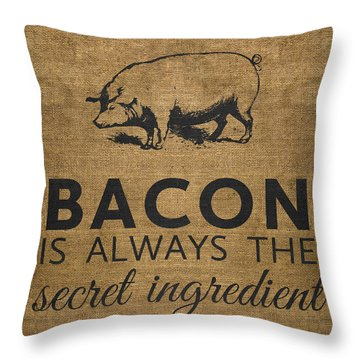 Bacon Is Always The Secret Ingredient Throw Pillow