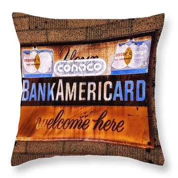 Bankamericard Welcome Here Throw Pillow by Priscilla Burgers