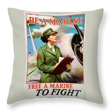 Be A Marine - Free A Marine To Fight Throw Pillow